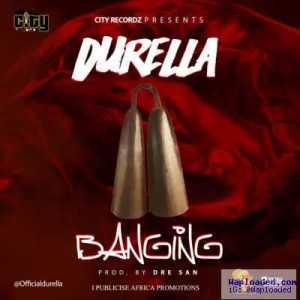 Durella - Banging
